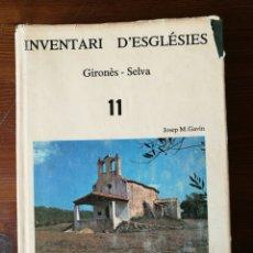 Libros de segunda mano: INVENTARI D'ESGLÉSIES. GIRONÈS - SELVA. Lote 269397758