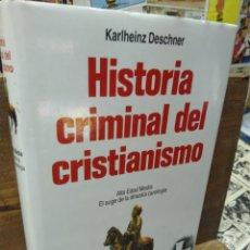 Libros de segunda mano: HISTORIA CRIMINAL DEL CRISTIANISMO. KARLHEINZ DESCHNER. 7. Lote 269415333