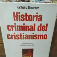 Libros de segunda mano: HISTORIA CRIMINAL DEL CRISTIANISMO. KARLHEINZ DESCHNER. 4. Lote 269415398