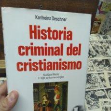 Libros de segunda mano: HISTORIA CRIMINAL DEL CRISTIANISMO. KARLHEINZ DESCHNER. 6. Lote 269415528