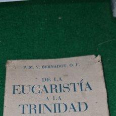 Libros de segunda mano: DE LA EUCARISTÍA A LA TRINIDAD. P.M.V.BERNADOT O.P. EDITORIAL LUIS GILI. Lote 269649703