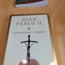 Livros em segunda mão: G-80 LIBRO JUAN PABLO II LEVANTAOS VAMOS. Lote 270160898
