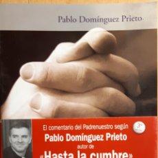 Libros de segunda mano: EJERCICIOS ESPIRITUALES CON EL PADRENUESTRO: LA ORACIÓN DE JESÚS, PABLO DOMÍNGUEZ PRIETO. Lote 270190198