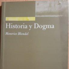 Libros de segunda mano: HISTORIA Y DOGMA BLONDEL, MAURICE. Lote 270190343