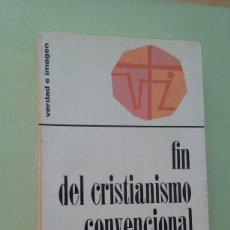 Libros de segunda mano: FIN EL CRISTIANISMO CONVENCIONAL, NUEVAS PERSPECTIVAS. H. FIOLET, H. VAN DER LINDE. Lote 270858808
