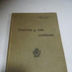 Libros de segunda mano: DOCTRINA Y VIDA CRISTIANAS. P.DOMINGO LÁZARO. 1917. TAPA DURA. 295 PÁGINAS.. Lote 272855248