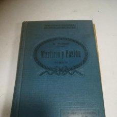 Libros de segunda mano: MARTIRIO Y PASIÓN. TOMO II. M.FLORAN. ED J.PRATS ANGUERA. BARCELONA. 287 PÁGINAS. Lote 272856033