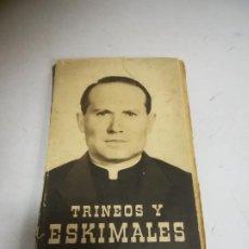 Libros de segunda mano: TRINEOS Y ESKIMALES. P.SEGUNDO LLORENTE. 1957. EL SIGLO DE LAS MISIONES. RÚSTICA. 256 PÁGINAS. Lote 272866243