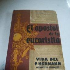 Libri di seconda mano: EL APÓSTOL DE LA EUCARISTÍA. VIDA DEL P.HERMANN CARMELITA DESCALZO. 1935. ED LITÚRGICA ESPAÑOLA. Lote 273075773