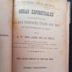 Libros de segunda mano: OBRAS ESPIRITUALES. SAN JUAN DE LA CRUZ. TOMO III VIUDA E HIJOS DE SUBIRANA 1883.. Lote 273455353