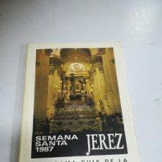 Libros de segunda mano: PROGRAMA GUIA. SEMANA SANTA 1987. JEREZ. ILUSTRADO, CON RECORRIDO, HORARIOS Y RESUMEN HISTORICO. Lote 273605693