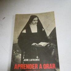 Libros de segunda mano: APRENDER A ORAR CON ISABEL DE LA TRINIDAD. JEAN LAFRANCE. 1984. ED DE ESPIRITUALIDAD. Lote 273606838