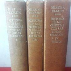 Libri di seconda mano: HISTORIA DE LAS CREENCIAS Y DE LAS IDEAS RELIGIOSAS TOMOS I, III Y IV / MIRCEA ELIADE. Lote 273614873