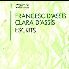 Libros de segunda mano: CLÀSSICS DEL CRISTIANISME Nº 1 - FRANCESC I CLARA D'ASSÍS : ESCRITS (PROA 1998) CATALÀ. Lote 275144198