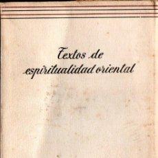 Libros de segunda mano: TEXTOS DE ESPIRITUALIDAD ORIENTAL (PATMOS, 1960). Lote 275277533