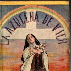 Libros de segunda mano: LA AZUCENA DE VICH SOR MARÍA DEL PATROCINIO DE SAN JOSÉ (VILAMALA, 1944). Lote 275292438