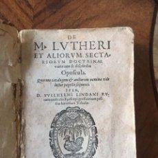 Libros de segunda mano: 1579 - DE M. LUTERI (LUTERO) ET ALIORUM SECTARIORUM DOCTRINAE. COLONIA. Lote 276684308