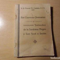 Libri di seconda mano: LAS CUARENTA AVEMARIAS Y JORNADAS DE LA SANTISIMA VIRGEN Y SAN JOSE A BELEN.MURCIA,1945.. Lote 276959733