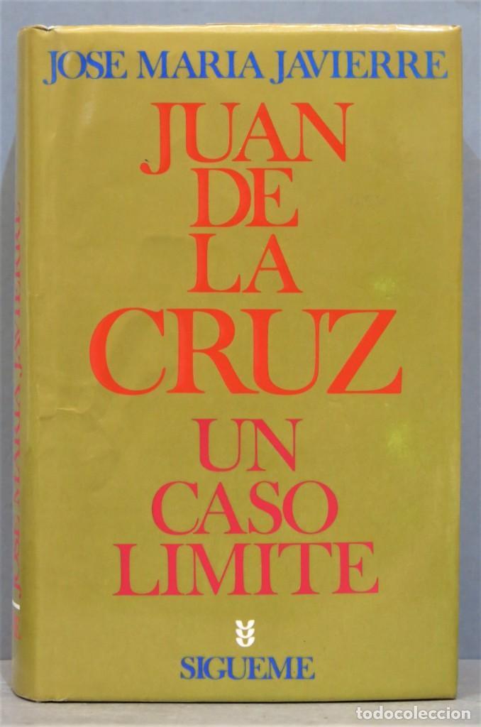 JUAN DE LA CRUZ. UN CASO LÍMITE. JAVIERRE (Libros de Segunda Mano - Religión)