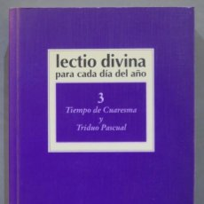 Libros de segunda mano: TIEMPO DE CUARESMA Y TRIDUO PASCUAL. LECTIO DIVINA PARA CADA DIA DEL AÑO. 3. Lote 277090673