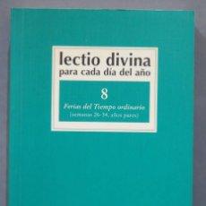 Libros de segunda mano: FERIAS DEL TIEMPO ORDINARIO. LECTIO DIVINA PARA CADA DIA DEL AÑO. 8. Lote 277090748