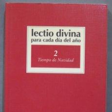 Libros de segunda mano: TIEMPO DE NAVIDAD. LECTIO DIVINA PARA CADA DIA DEL AÑO. 2. Lote 277090788