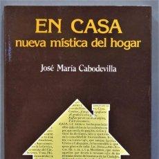 Libros de segunda mano: EN CASA. NUEVA MISTICA DEL HOGAR. JOSE MARIA CABODEVILLA. Lote 277091178