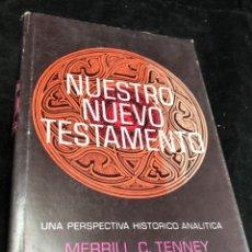 Libros de segunda mano: NUESTRO NUEVO TESTAMENTO UNA PERSPECTIVA HISTORICO ANALITICA. MERRILL TENNEY 973. Lote 277265468
