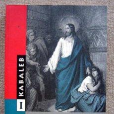 Libros de segunda mano: CÓMO DESCUBRIR AL MAESTRO INTERIOR. INTERPRETACIÓN ESOTÉRICA DE LOS EVANGELIOS. TOMO I 1, DE KABALEB. Lote 277278858