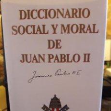 Libros de segunda mano: DICCIONARIO SOCIAL Y MORAL DE JUAN PABLO II. Lote 277516738