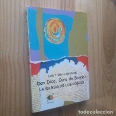 Libros de segunda mano: DON DICO, CURA DE BARRIO: LA IGLESIA DE LOS POBRES - LUIS F. MARCO BENLLOCH. Lote 277517733