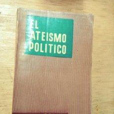 Libros de segunda mano: MARCEL REDING: EL ATEÍSMO POLÍTICO. Lote 277523433