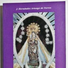 Libros de segunda mano: J. HERNÁNDEZ ARTEAGA DE TORRES. A MI DULCE MADRE LA VIRGEN DE GUADALUPE. 1998. LA GOMERA CANARIAS.. Lote 277551918