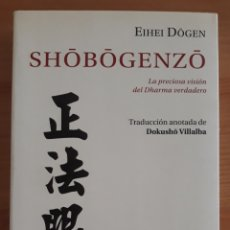 Livros em segunda mão: SHOBOGENZO. PRECIOSA VISIÓN DEL DHARMA VERDADERO. EIHEI DOGEN. BUDISMO ZEN. KAIRÓS.. Lote 277679528