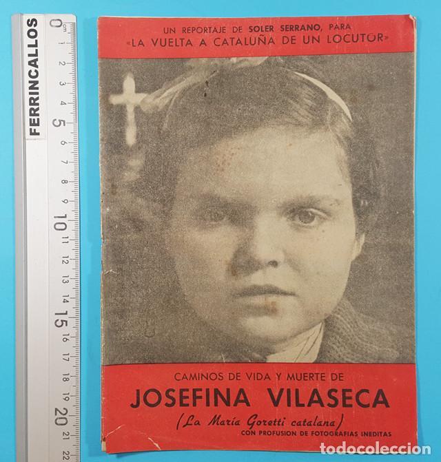 CAMINOS DE VIDA Y MUERTE DE JOSEFINA VILASECA,VUELTA A CATALUÑA DE UN LOCUTOR,SOLER SERRANO 16 PAG (Libros de Segunda Mano - Religión)