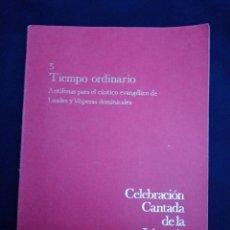 Libri di seconda mano: CELEBRACIÓN CANTADA DE LA LITURGIA DE LAS HORAS, 5 TIEMPO ORDINARIO DOMINGO COLS. Lote 278270188