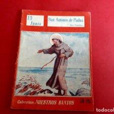 Libros de segunda mano: SAN ANTONIO DE PADUA 13 JUNIO COLECCIÓN NUESTROS SANTOS. Lote 278500358