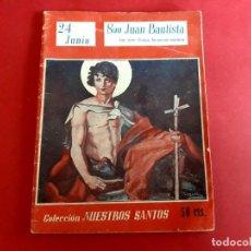 Libros de segunda mano: SAN JUAN BAUTISTA 24 JUNIO COLECCIÓN NUESTROS SANTOS. Lote 278502298