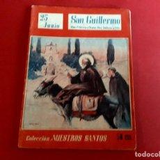 Libros de segunda mano: SAN GUILLERMO 25 JUNIO COLECCIÓN NUESTROS SANTOS. Lote 278503743