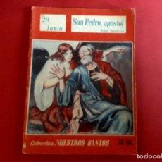 Libros de segunda mano: SAN PEDRO APOSTOL 29 JUNIO COLECCIÓN NUESTROS SANTOS. Lote 278504348