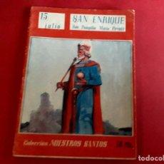Libros de segunda mano: SAN ENRIQUE 15 JULIO COLECCIÓN NUESTROS SANTOS. Lote 278507673