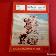 Libros de segunda mano: SANTIAGO APOSTOL 25 JULIO COLECCIÓN NUESTROS SANTOS. Lote 278509673