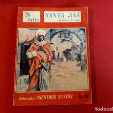 Libros de segunda mano: SANTA ANA 26 JULIO COLECCIÓN NUESTROS SANTOS. Lote 278510293