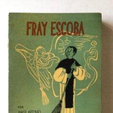Libros de segunda mano: FRAY ESCOBA. - MINGOTE, ÁNGEL ANTONIO.. Lote 123218734