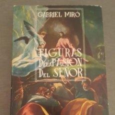 Libros de segunda mano: FIGURAS DE LA PASIÓN DEL SEÑOR GABRIEL MIRÓ VOLUMEN XVI OBRAS COMPLETAS EDITORIAL BIBLIOTECA NUEVA. Lote 278887423