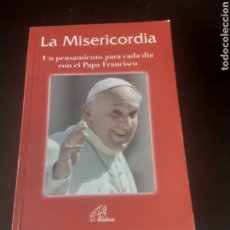 Libros de segunda mano: LA MISERICORDIA. UN PENSAMIENTO PARA CADA DÍA CON EL PAPA FRANCISCO.. Lote 278920688