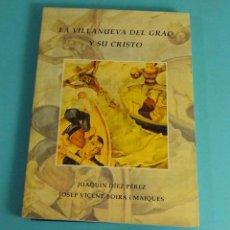 Libros de segunda mano: LA VILLANUEVA DEL GRAO Y SU CRISTO. JOAQUÍN DÍEZ / JOSEP VICENT BOIRA. DIPUTACIÓ DE VALENCIA 2006. Lote 278968898