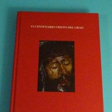 Libros de segunda mano: VI CENTENARIO CRISTO DEL GRAO HERMANDAD DE SANTISIMO CRISTO DEL GRAO VALENCIA. Lote 278972203