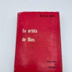 Libros de segunda mano: EN ORBITA DE DIOS. RAFAEL DE ANDRES. ED. MONTE CARMELO. BURGO, 1969. PAGS: 373. Lote 278982428