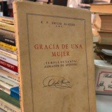Livres d'occasion: 1944 GRACIA DE UNA MUJER - TEMPLE DE SANTA - CORAZON DE APÓSTOL - ABILIO ALAEJOS. Lote 280537548